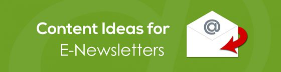 Content Ideas for E-Newsletters