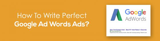 How To Write Perfect Google AdWords Ads