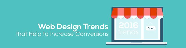 Web Design Trends that Help to Increase Conversions