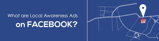 What are Local Awareness Ads on Facebook?