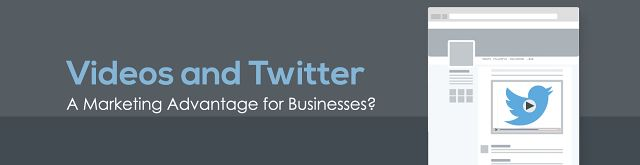 Videos and Twitter: A Marketing Advantage for Businesses?